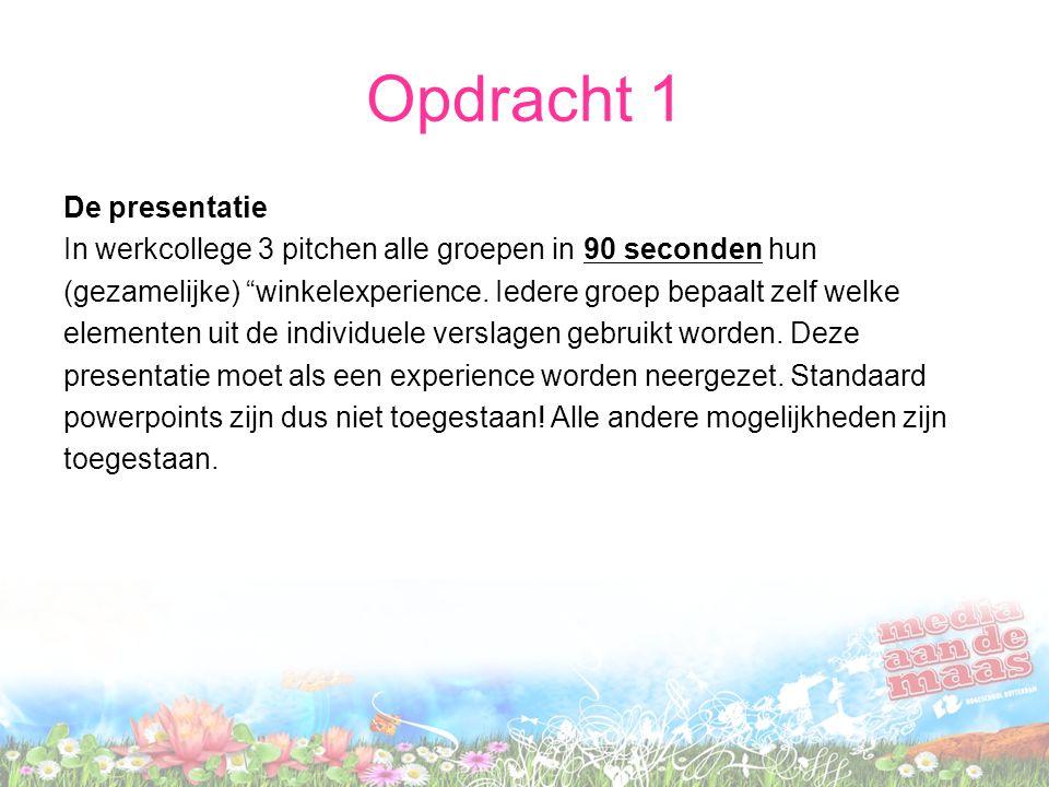 """Opdracht 1 De presentatie In werkcollege 3 pitchen alle groepen in 90 seconden hun (gezamelijke) """"winkelexperience. Iedere groep bepaalt zelf welke el"""