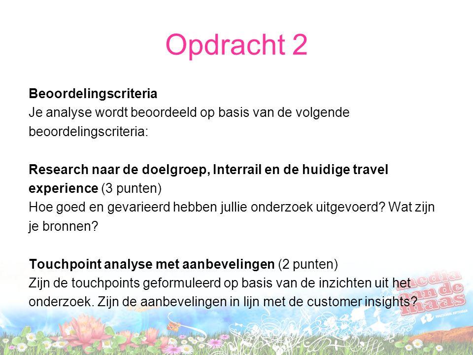 Opdracht 2 Beoordelingscriteria Je analyse wordt beoordeeld op basis van de volgende beoordelingscriteria: Research naar de doelgroep, Interrail en de