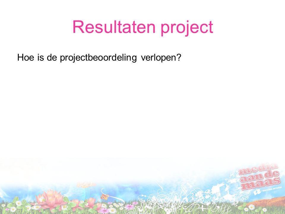 Resultaten project Hoe is de projectbeoordeling verlopen?