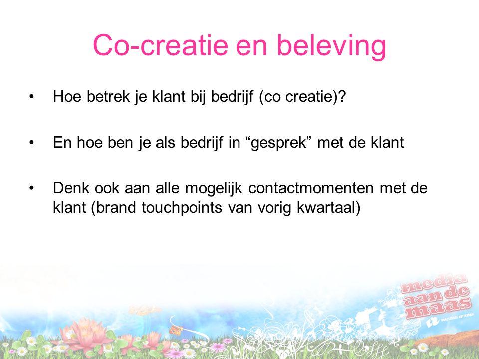 Co-creatie en beleving Hoe betrek je klant bij bedrijf (co creatie).