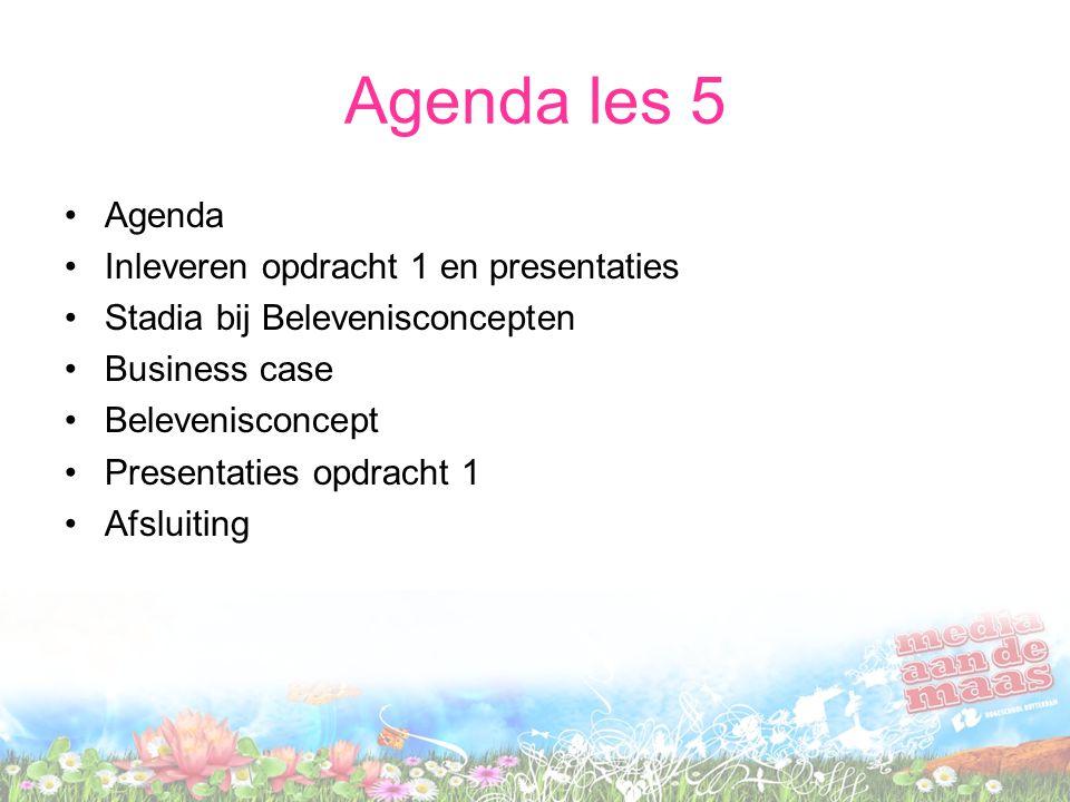 Agenda les 5 Agenda Inleveren opdracht 1 en presentaties Stadia bij Belevenisconcepten Business case Belevenisconcept Presentaties opdracht 1 Afsluiting