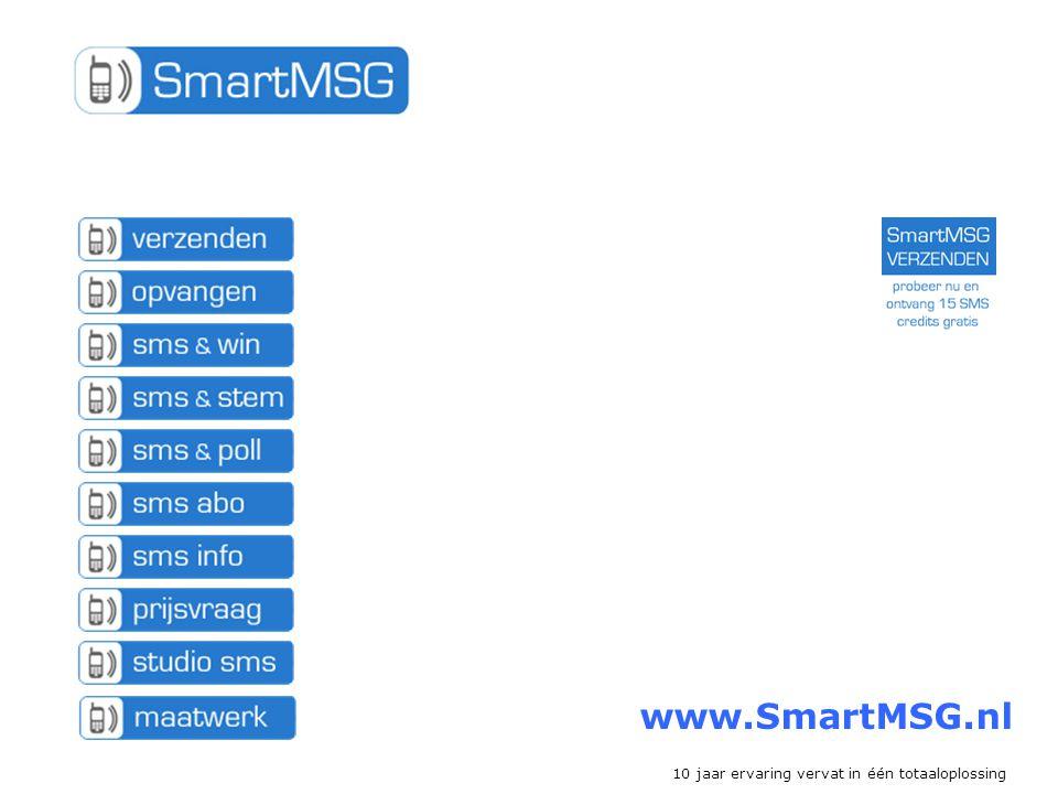 www.SmartMSG.nl 10 jaar ervaring vervat in één totaaloplossing
