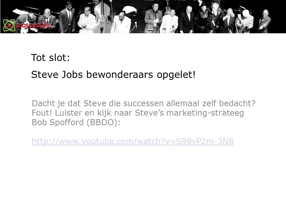 Tot slot: Steve Jobs bewonderaars opgelet. Dacht je dat Steve die successen allemaal zelf bedacht.