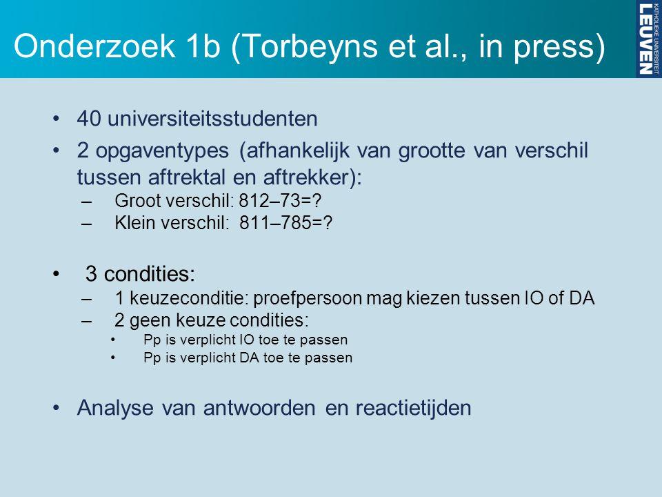 Onderzoek 1b (Torbeyns et al., in press) 40 universiteitsstudenten 2 opgaventypes (afhankelijk van grootte van verschil tussen aftrektal en aftrekker)