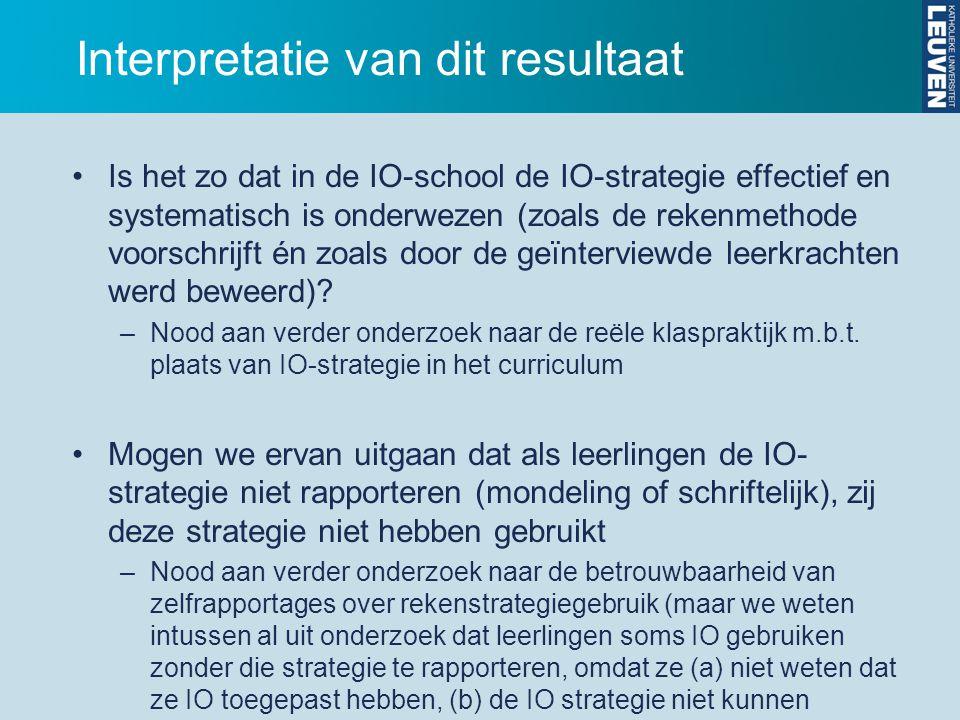Interpretatie van dit resultaat Is het zo dat in de IO-school de IO-strategie effectief en systematisch is onderwezen (zoals de rekenmethode voorschri