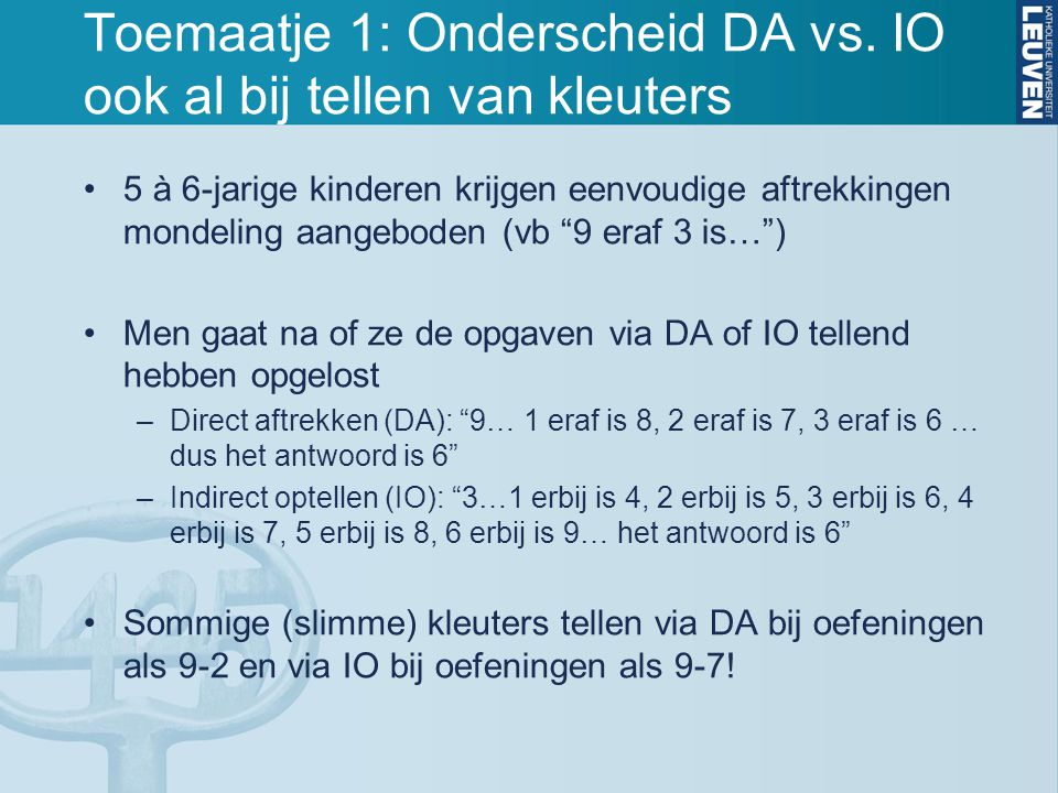 """Toemaatje 1: Onderscheid DA vs. IO ook al bij tellen van kleuters 5 à 6-jarige kinderen krijgen eenvoudige aftrekkingen mondeling aangeboden (vb """"9 er"""