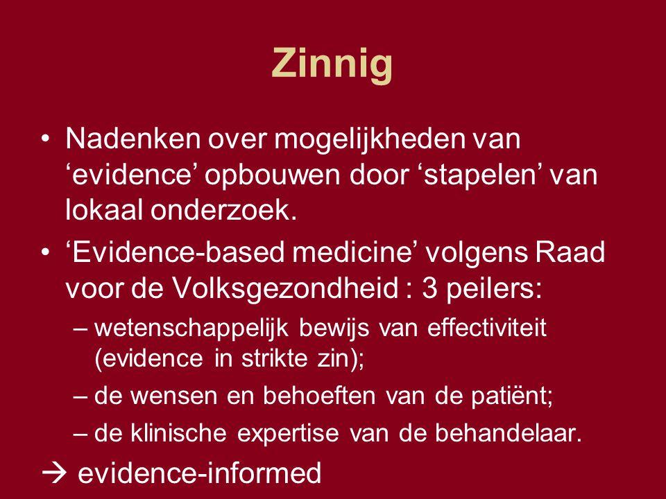 Zinnig Nadenken over mogelijkheden van 'evidence' opbouwen door 'stapelen' van lokaal onderzoek.