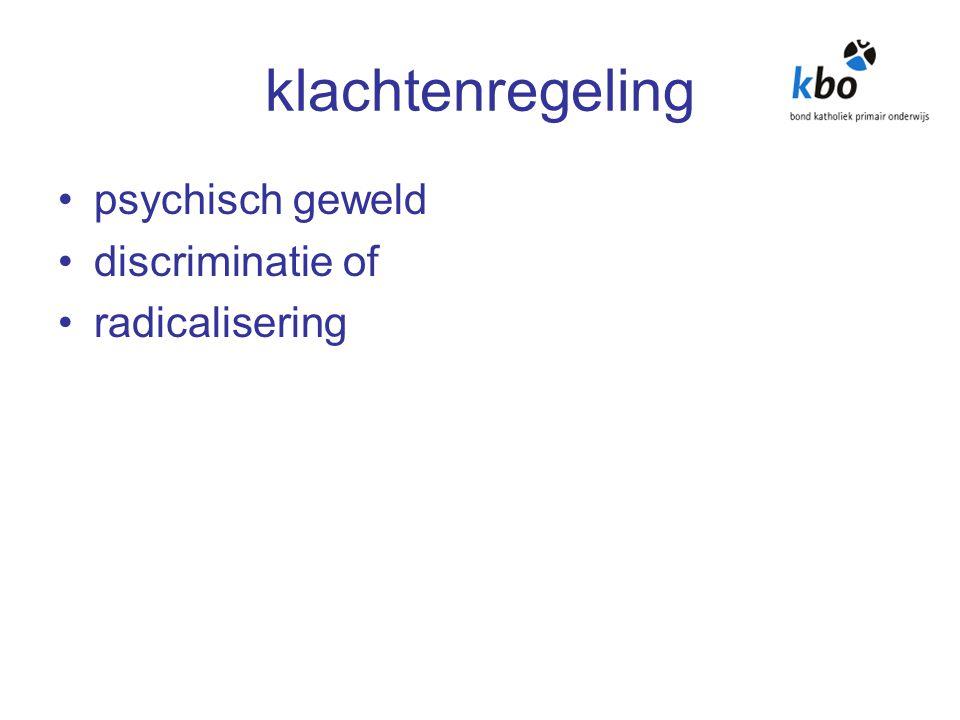 klachtenregeling psychisch geweld discriminatie of radicalisering