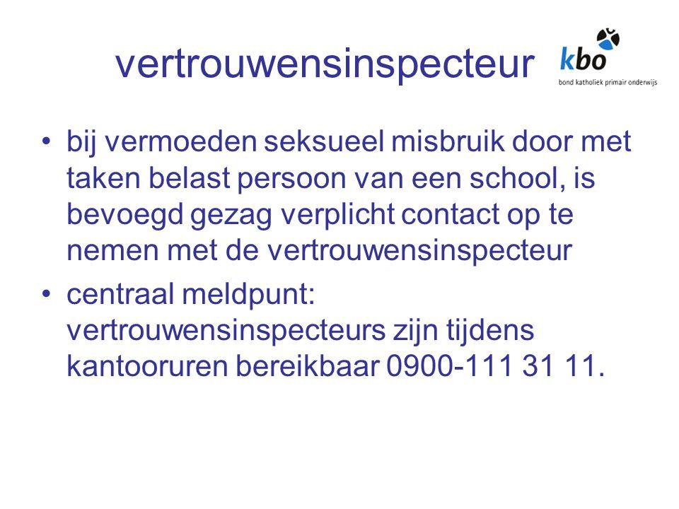 vertrouwensinspecteur bij vermoeden seksueel misbruik door met taken belast persoon van een school, is bevoegd gezag verplicht contact op te nemen met de vertrouwensinspecteur centraal meldpunt: vertrouwensinspecteurs zijn tijdens kantooruren bereikbaar 0900-111 31 11.