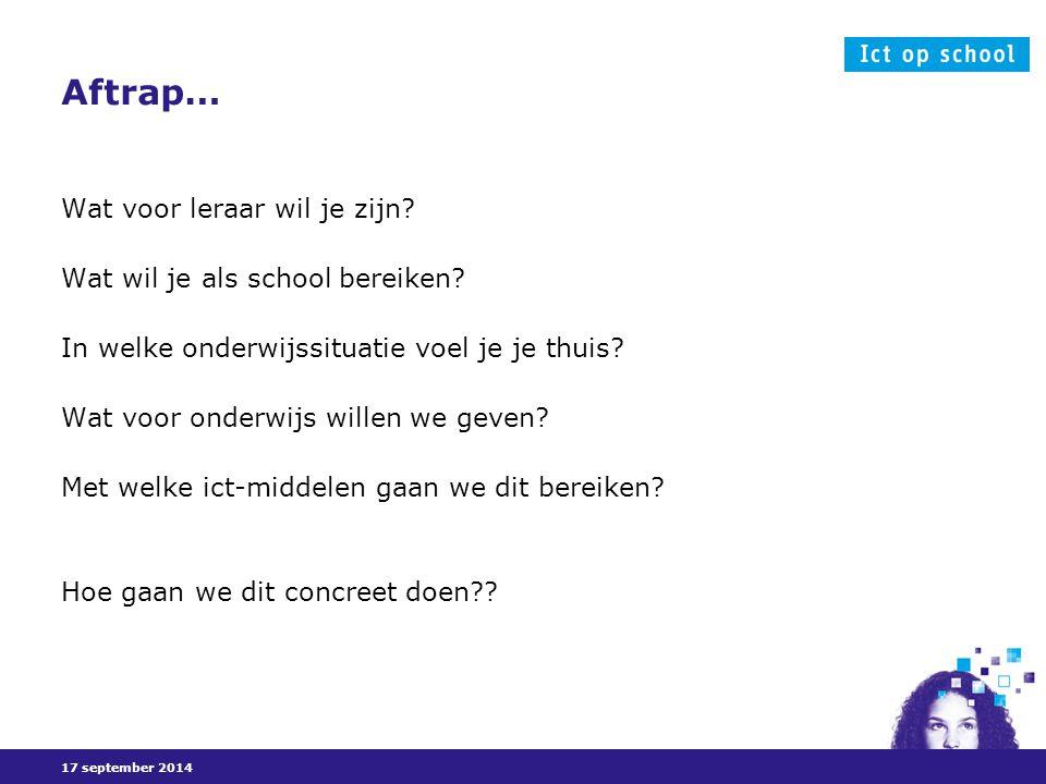 17 september 2014 Aftrap… Wat voor leraar wil je zijn.