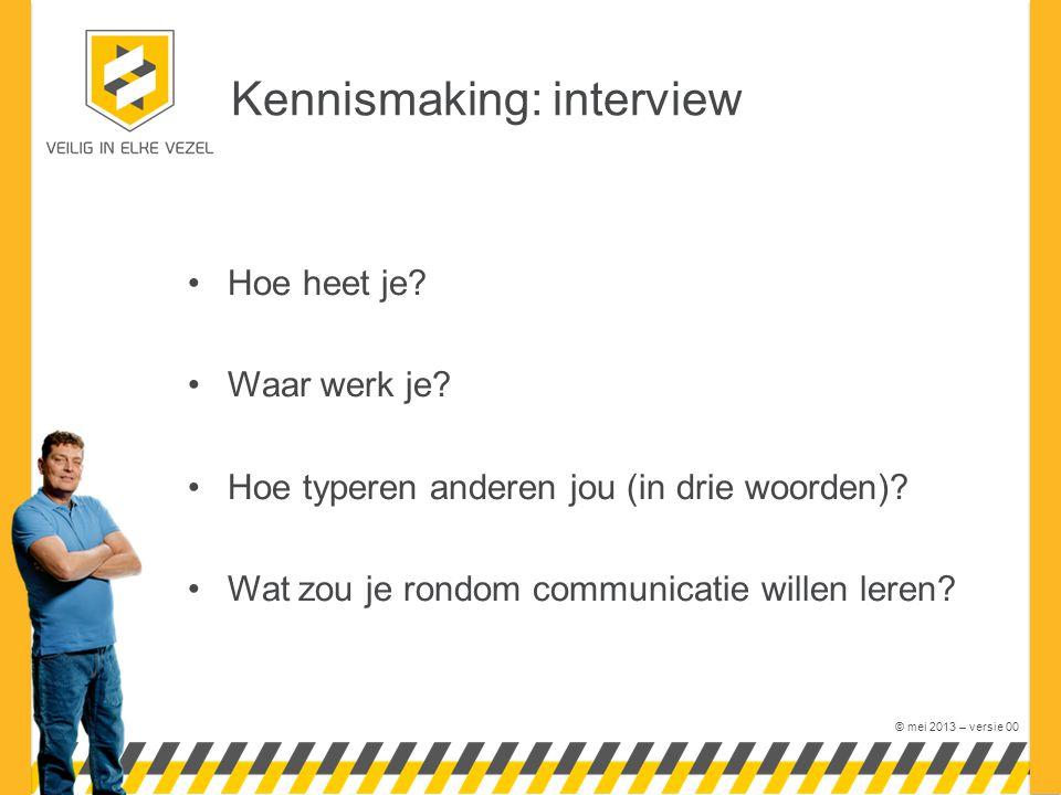 © mei 2013 – versie 00 Kennismaking: interview Hoe heet je.