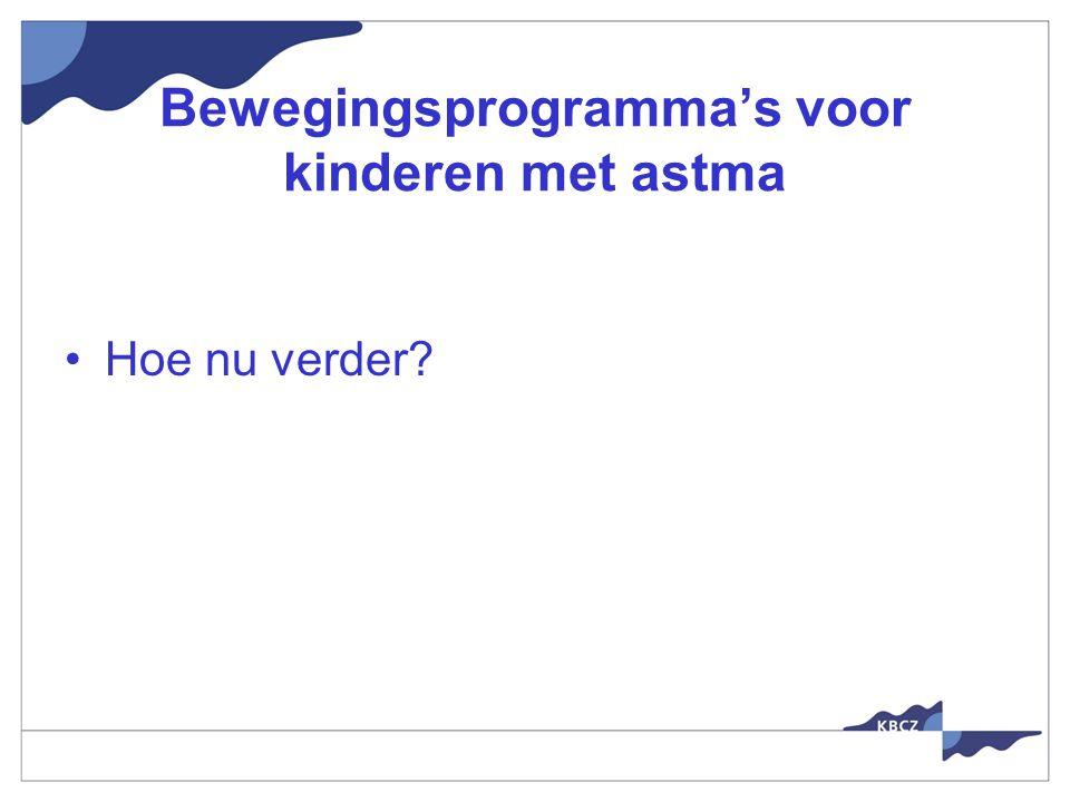 Bewegingsprogramma's voor kinderen met astma Hoe nu verder?