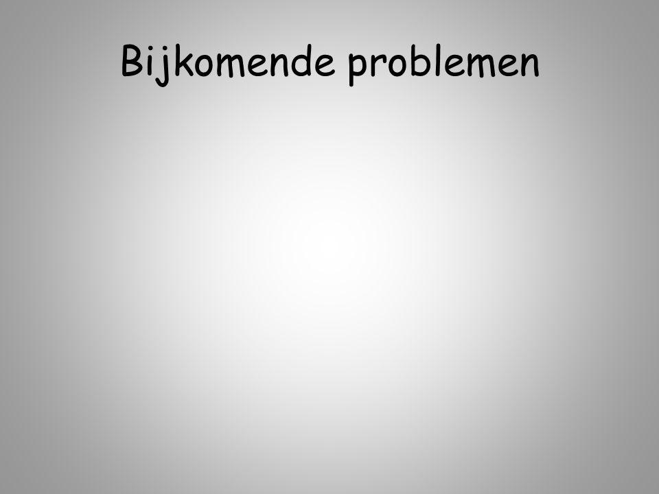 Bijkomende problemen