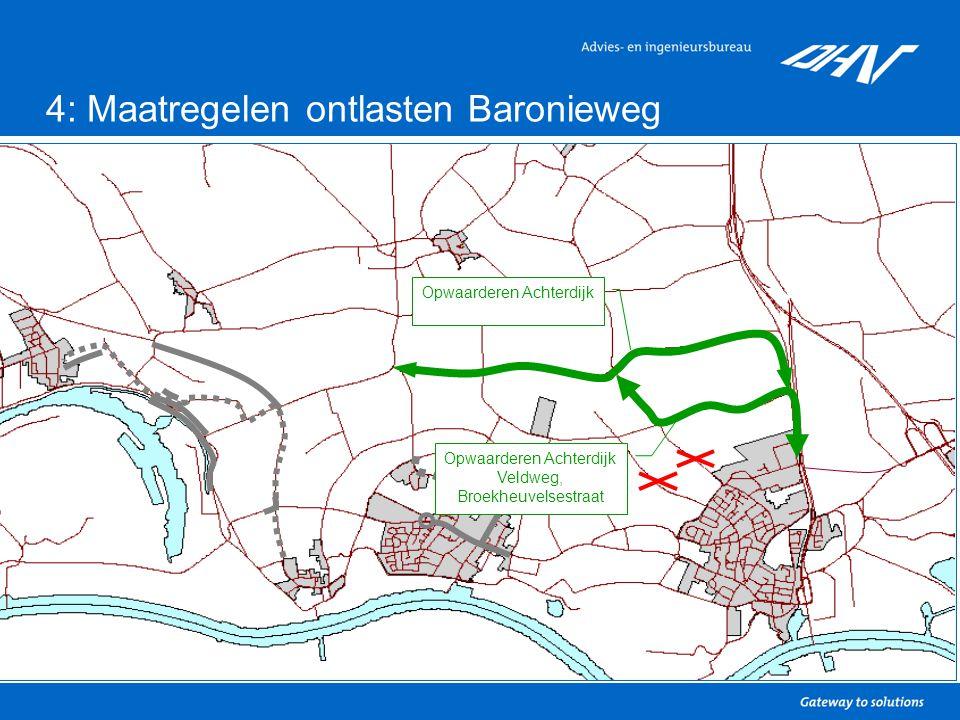 11 4: Maatregelen ontlasten Baronieweg Opwaarderen Achterdijk Opwaarderen Achterdijk Veldweg, Broekheuvelsestraat