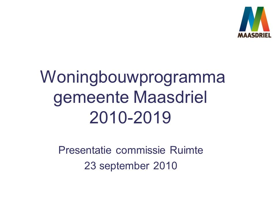Woningbouwprogramma gemeente Maasdriel 2010-2019 Presentatie commissie Ruimte 23 september 2010