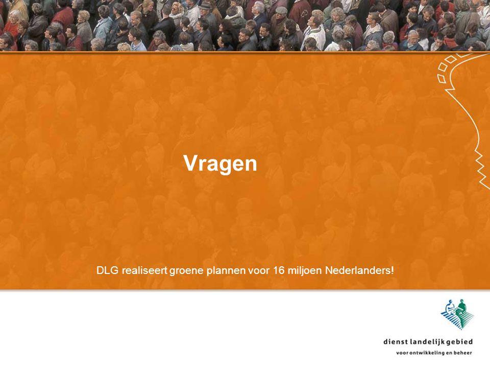 Vragen DLG realiseert groene plannen voor 16 miljoen Nederlanders!