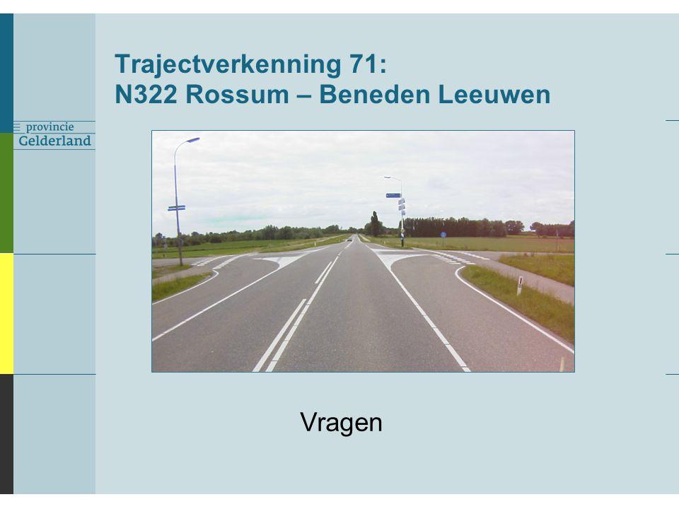 Trajectverkenning 71: N322 Rossum – Beneden Leeuwen Vragen
