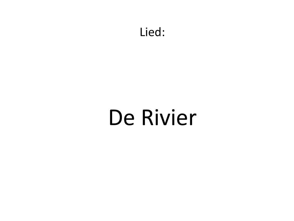 Lied: De Rivier