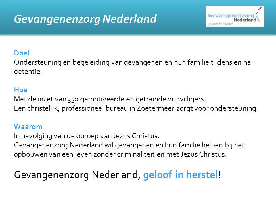 Doel Ondersteuning en begeleiding van gevangenen en hun familie tijdens en na detentie.