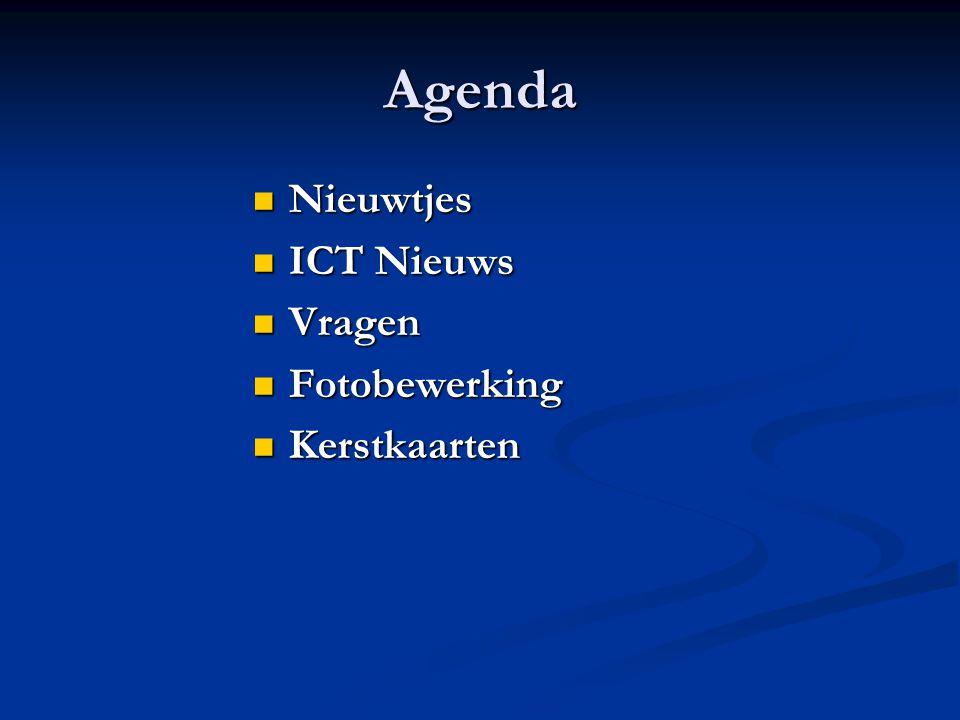 Agenda Nieuwtjes Nieuwtjes ICT Nieuws ICT Nieuws Vragen Vragen Fotobewerking Fotobewerking Kerstkaarten Kerstkaarten