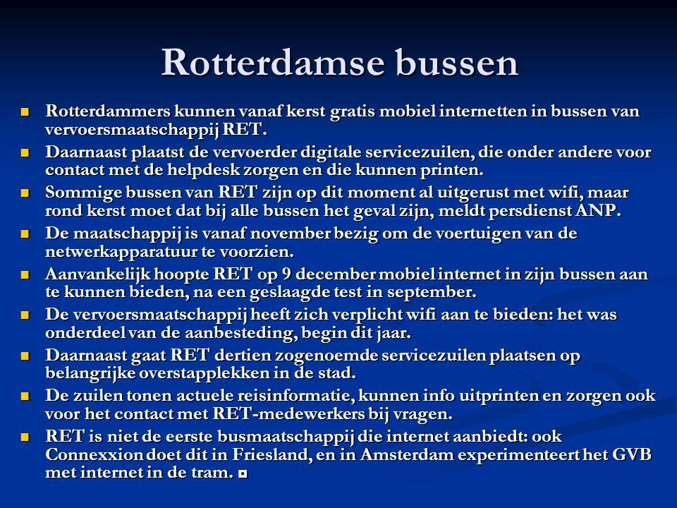 Rotterdamse bussen Rotterdammers kunnen vanaf kerst gratis mobiel internetten in bussen van vervoersmaatschappij RET.