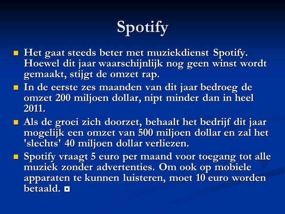 Spotify Het gaat steeds beter met muziekdienst Spotify.