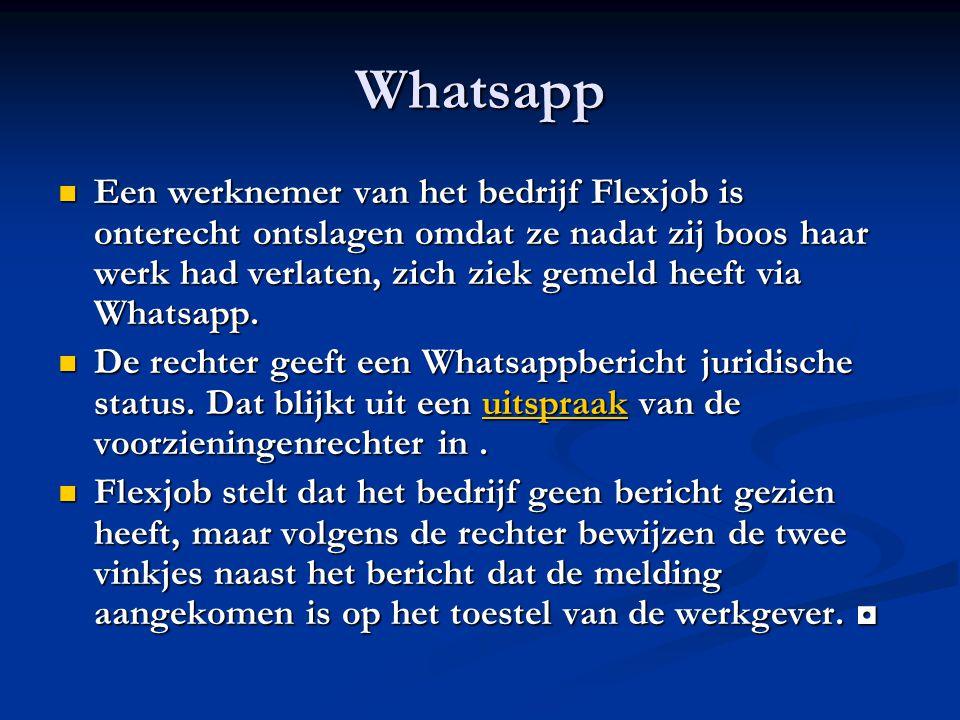 Whatsapp Een werknemer van het bedrijf Flexjob is onterecht ontslagen omdat ze nadat zij boos haar werk had verlaten, zich ziek gemeld heeft via Whatsapp.