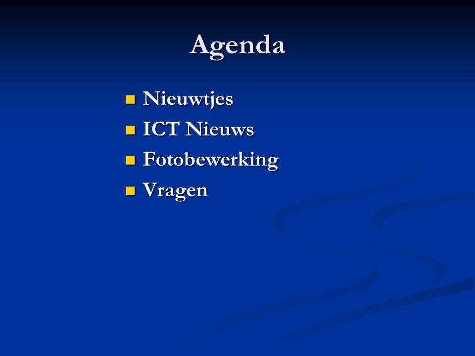 Agenda Nieuwtjes Nieuwtjes ICT Nieuws ICT Nieuws Fotobewerking Fotobewerking Vragen Vragen