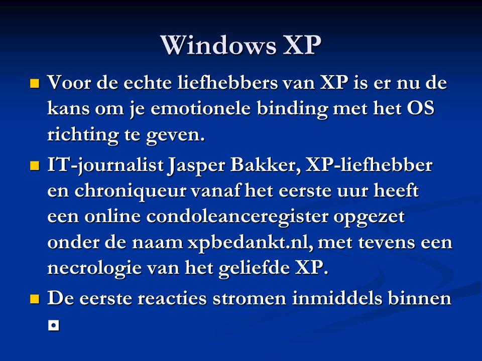 Windows XP Voor de echte liefhebbers van XP is er nu de kans om je emotionele binding met het OS richting te geven. Voor de echte liefhebbers van XP i