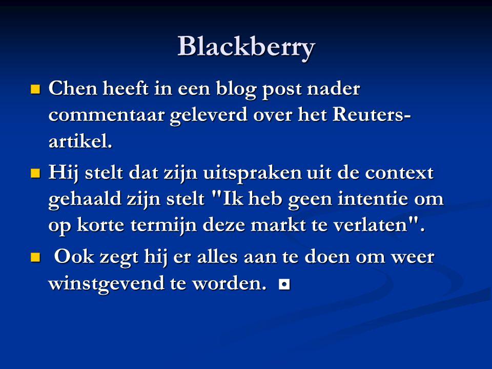 Blackberry Chen heeft in een blog post nader commentaar geleverd over het Reuters- artikel. Chen heeft in een blog post nader commentaar geleverd over