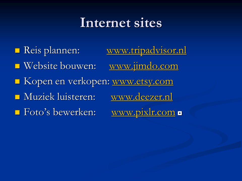 Internet sites Reis plannen: www.tripadvisor.nl Reis plannen: www.tripadvisor.nlwww.tripadvisor.nl Website bouwen: www.jimdo.com Website bouwen: www.j