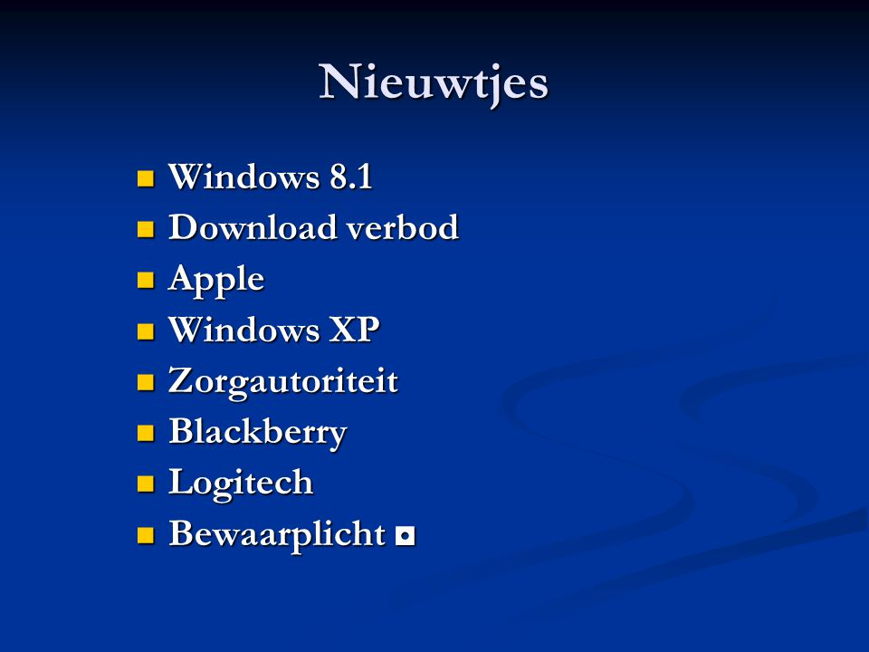 Nieuwtjes Windows 8.1 Windows 8.1 Download verbod Download verbod Apple Apple Windows XP Windows XP Zorgautoriteit Zorgautoriteit Blackberry Blackberr