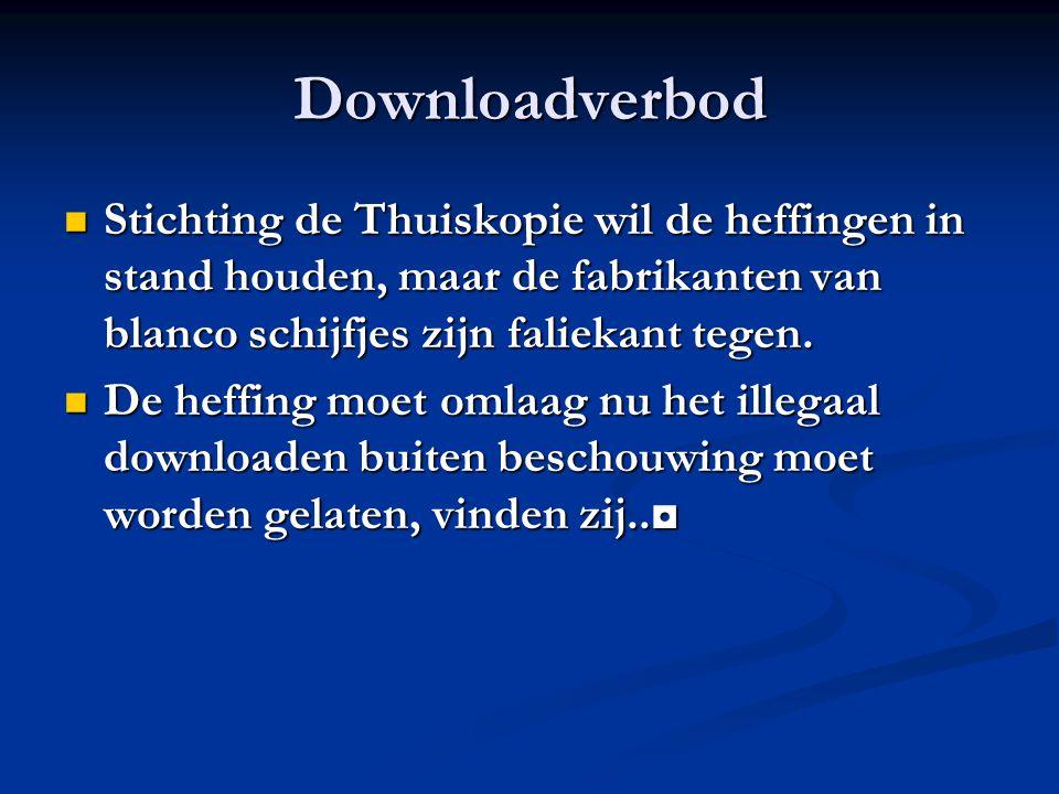 Downloadverbod Stichting de Thuiskopie wil de heffingen in stand houden, maar de fabrikanten van blanco schijfjes zijn faliekant tegen. Stichting de T