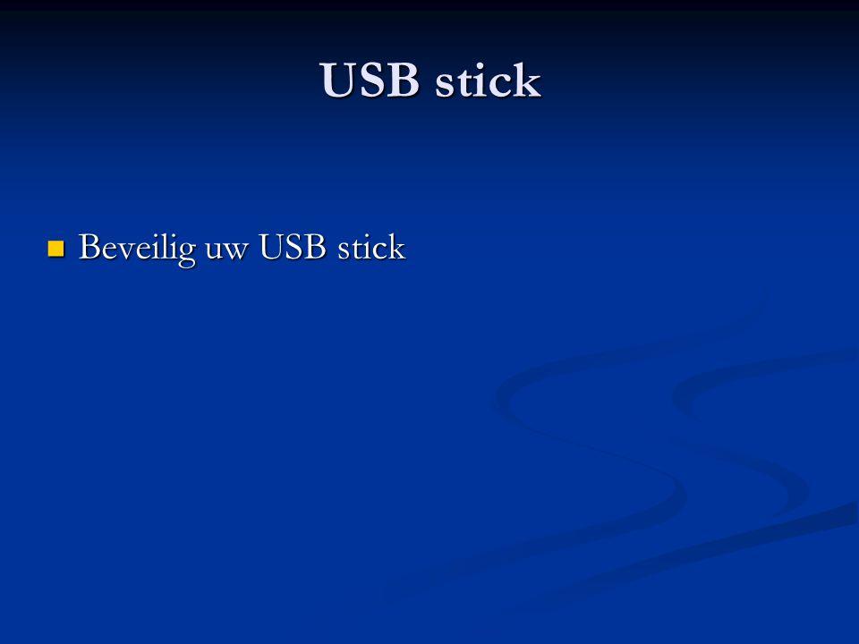 USB stick Beveilig uw USB stick Beveilig uw USB stick