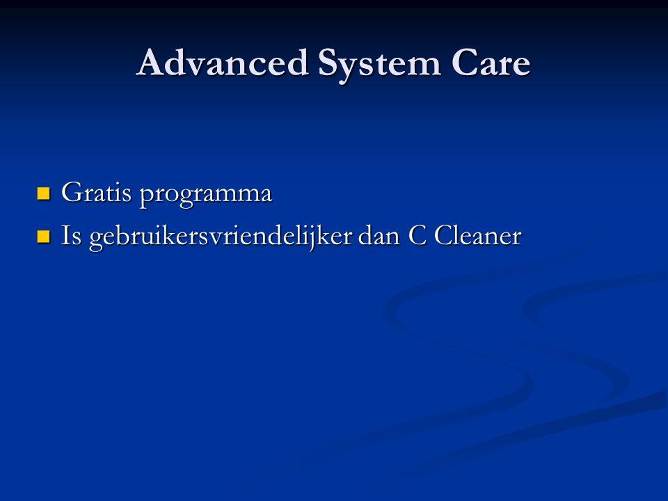 Advanced System Care Gratis programma Gratis programma Is gebruikersvriendelijker dan C Cleaner Is gebruikersvriendelijker dan C Cleaner