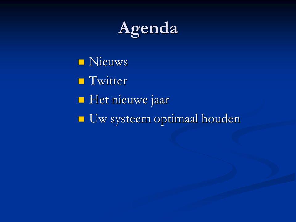 Agenda Nieuws Nieuws Twitter Twitter Het nieuwe jaar Het nieuwe jaar Uw systeem optimaal houden Uw systeem optimaal houden
