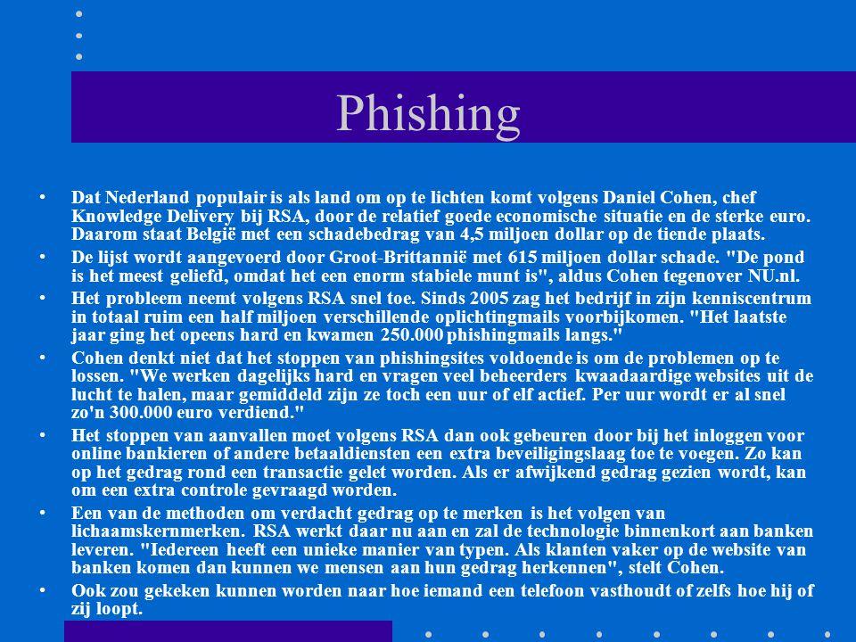 Phishing Dat Nederland populair is als land om op te lichten komt volgens Daniel Cohen, chef Knowledge Delivery bij RSA, door de relatief goede economische situatie en de sterke euro.