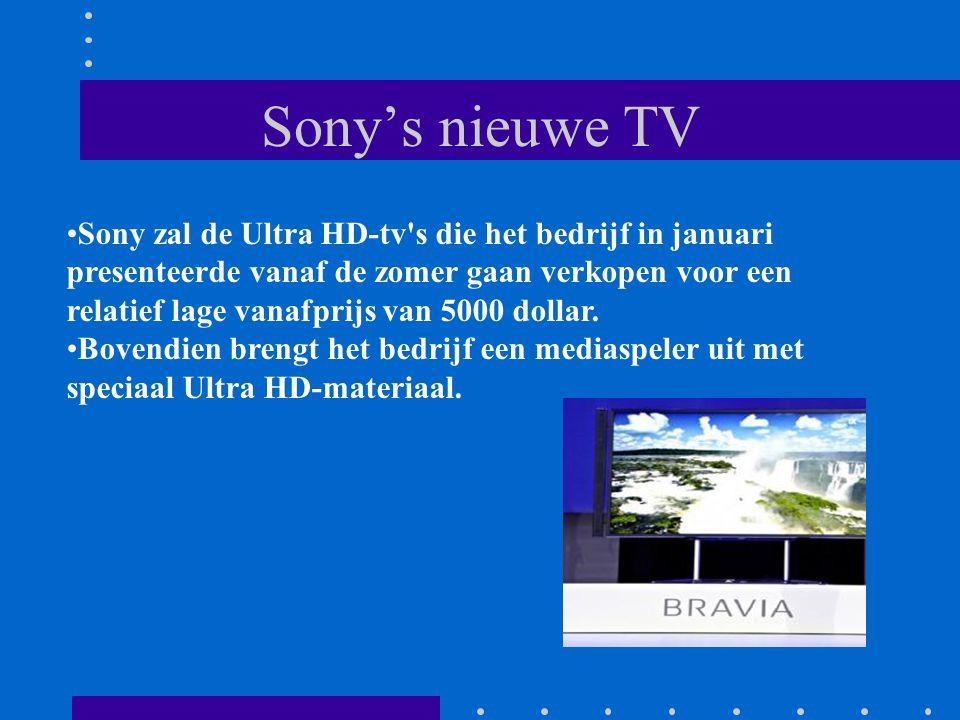Sony's nieuwe TV Sony zal de Ultra HD-tv s die het bedrijf in januari presenteerde vanaf de zomer gaan verkopen voor een relatief lage vanafprijs van 5000 dollar.