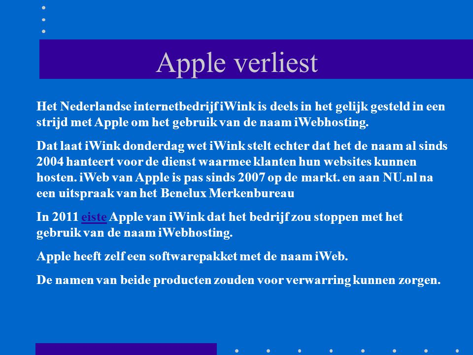 Apple verliest Het Nederlandse internetbedrijf iWink is deels in het gelijk gesteld in een strijd met Apple om het gebruik van de naam iWebhosting.