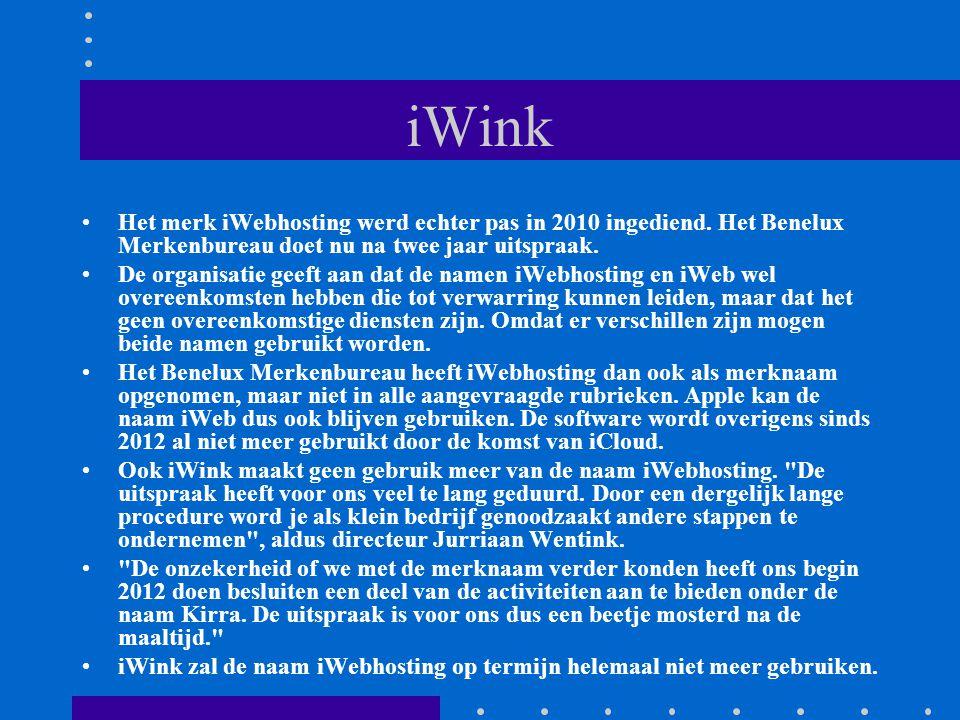 iWink Het merk iWebhosting werd echter pas in 2010 ingediend. Het Benelux Merkenbureau doet nu na twee jaar uitspraak. De organisatie geeft aan dat de