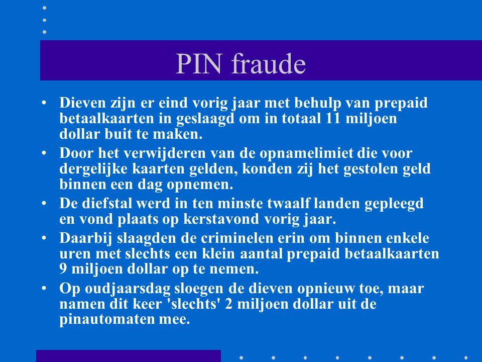 PIN fraude Dieven zijn er eind vorig jaar met behulp van prepaid betaalkaarten in geslaagd om in totaal 11 miljoen dollar buit te maken.