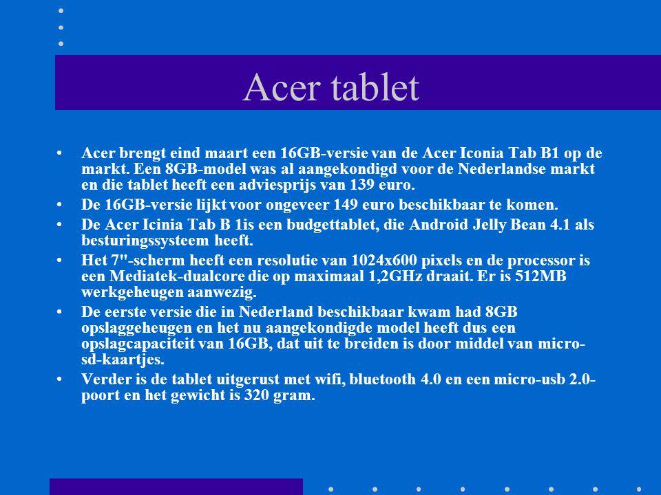 Acer tablet Acer brengt eind maart een 16GB-versie van de Acer Iconia Tab B1 op de markt.