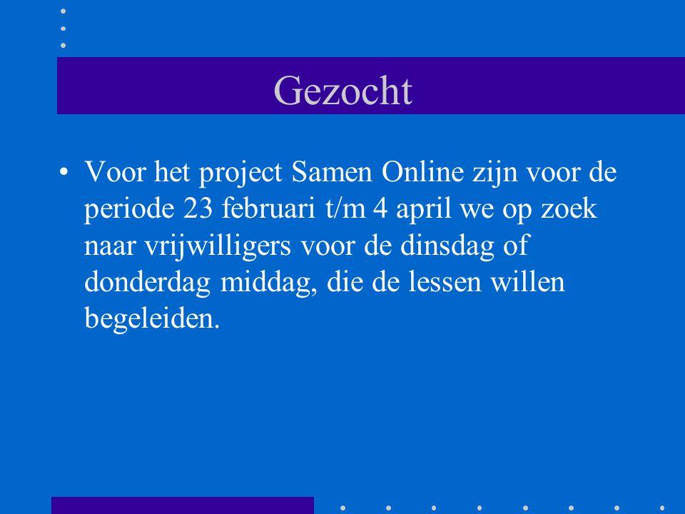 Gezocht Voor het project Samen Online zijn voor de periode 23 februari t/m 4 april we op zoek naar vrijwilligers voor de dinsdag of donderdag middag, die de lessen willen begeleiden.
