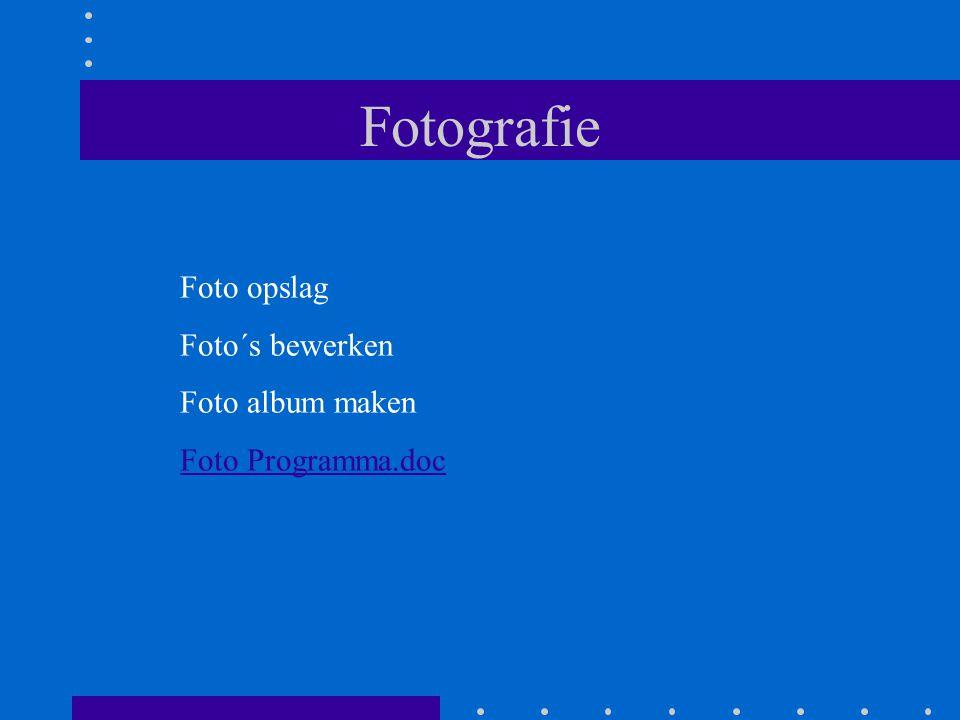Fotografie Foto opslag Foto´s bewerken Foto album maken Foto Programma.doc