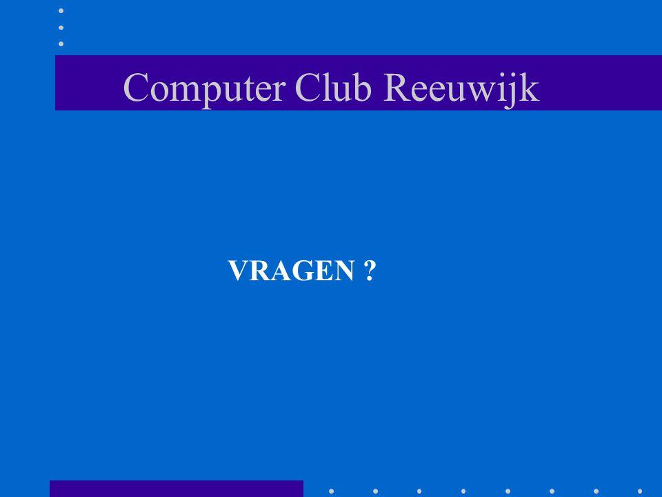 Computer Club Reeuwijk VRAGEN