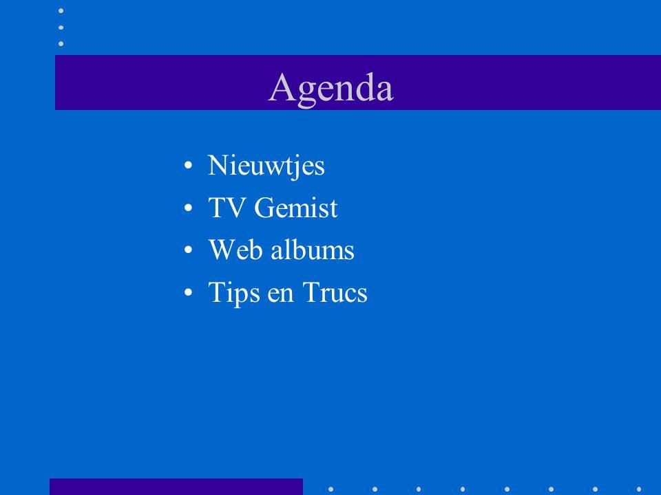 Agenda Nieuwtjes TV Gemist Web albums Tips en Trucs