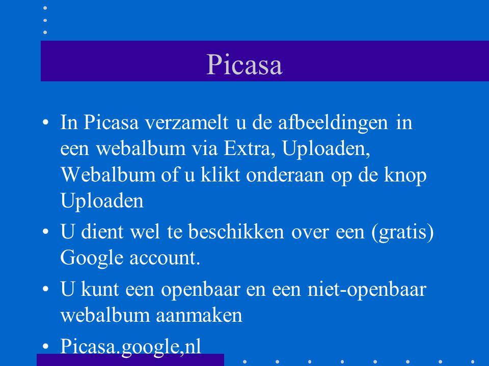 Picasa In Picasa verzamelt u de afbeeldingen in een webalbum via Extra, Uploaden, Webalbum of u klikt onderaan op de knop Uploaden U dient wel te beschikken over een (gratis) Google account.