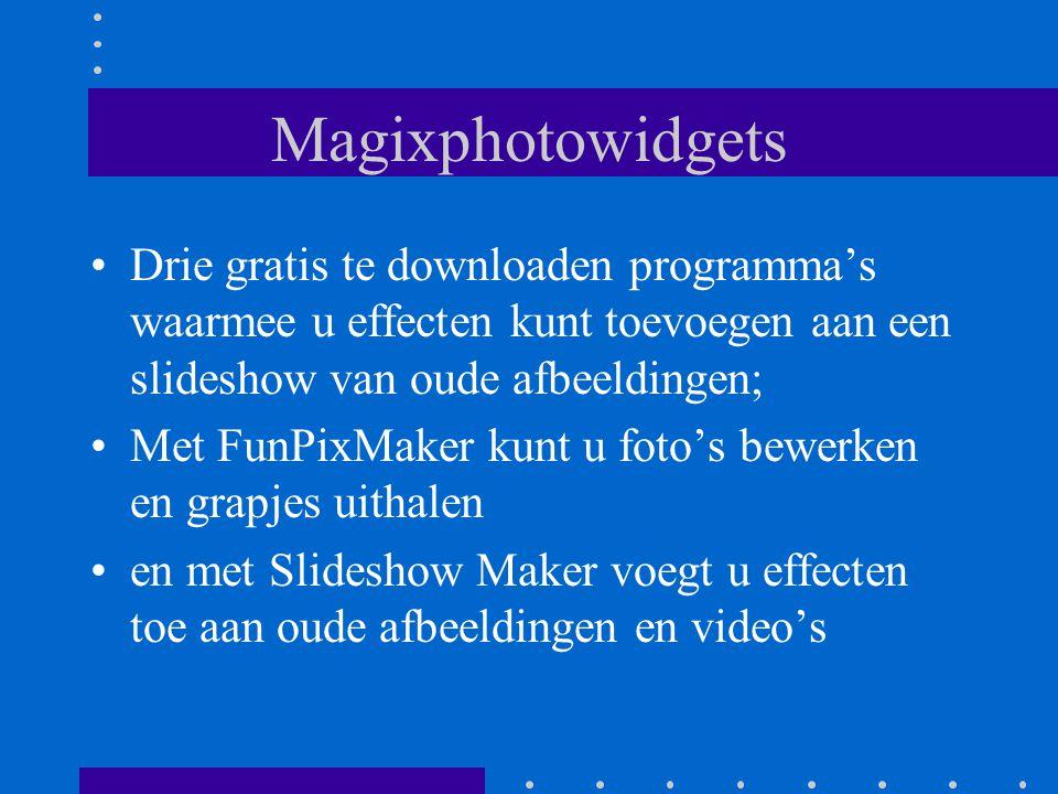 Magixphotowidgets Drie gratis te downloaden programma's waarmee u effecten kunt toevoegen aan een slideshow van oude afbeeldingen; Met FunPixMaker kunt u foto's bewerken en grapjes uithalen en met Slideshow Maker voegt u effecten toe aan oude afbeeldingen en video's