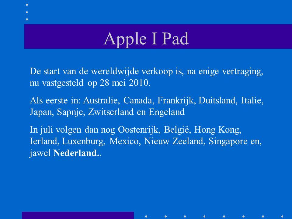 Apple I Pad De start van de wereldwijde verkoop is, na enige vertraging, nu vastgesteld op 28 mei 2010.