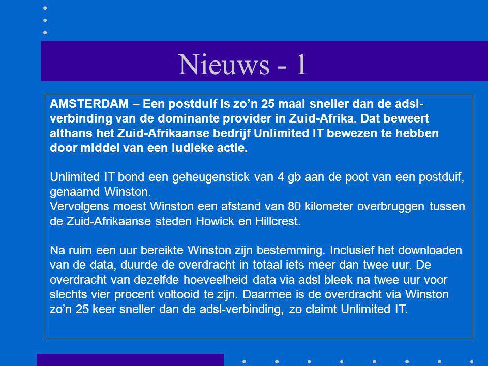 Nieuws - 1 AMSTERDAM – Een postduif is zo'n 25 maal sneller dan de adsl- verbinding van de dominante provider in Zuid-Afrika.